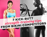 7 Kick-Butt Strength-Training Tips from Bikini Competitors