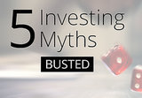 5 Common — and Costly — Investing Myths