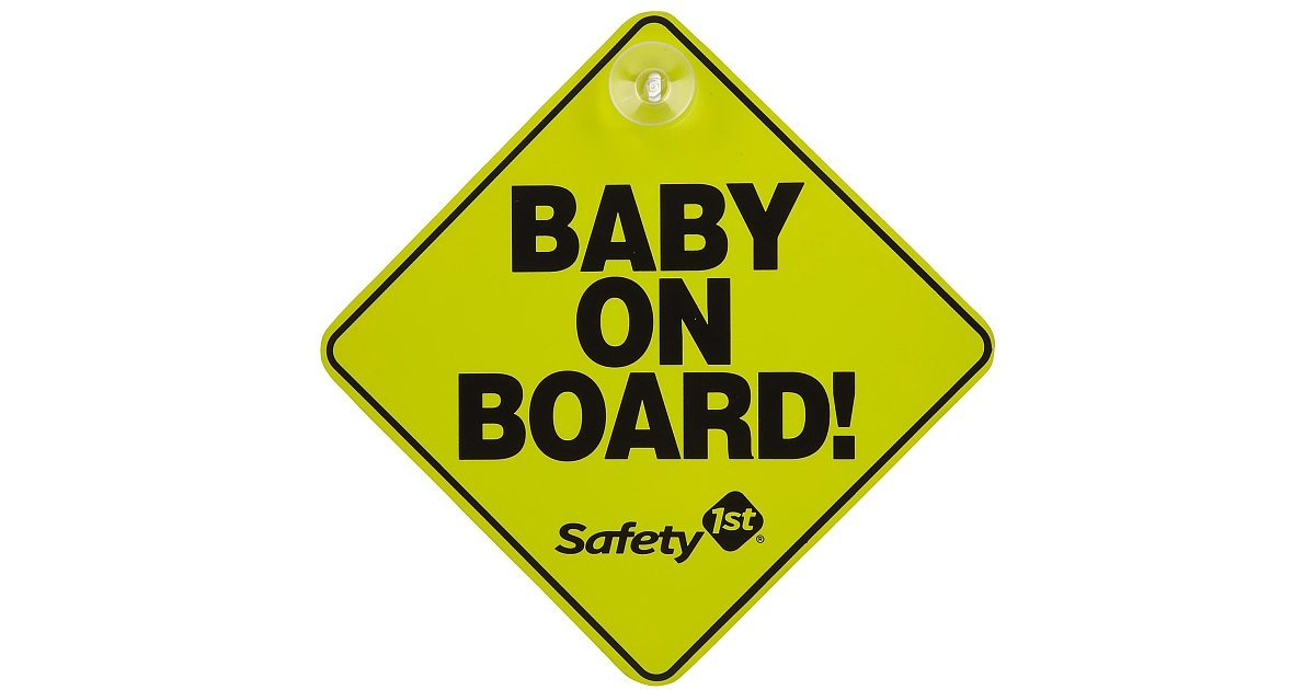Quot I Propped One Of Those Baby On Board Signs Against The