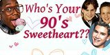 Who's Your 90s Sweetheart?