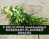 5 Delicious (and Healthy!) Rosemary-Flavored Snacks