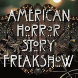 American Horror Story Freak Show Opening Credits