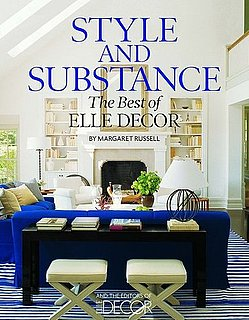 A Review of Elle Decor's Style and Substance by Margaret Russell