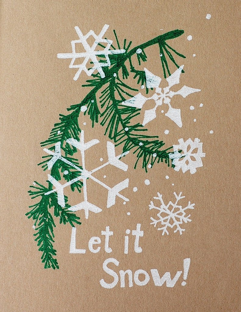 These Let It Snow Screen-Printed Cards ($10 for eight) have a charmingly handmade feel.