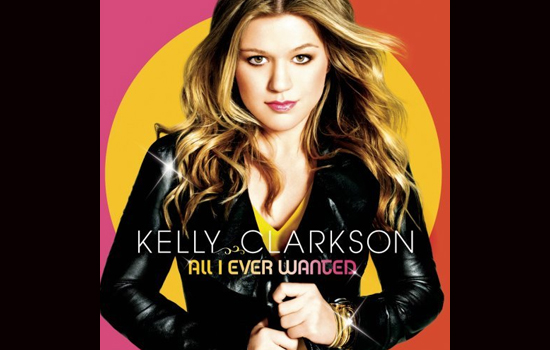 All I Ever Wanted, Kelly Clarkson