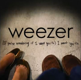 "New From Weezer: ""(If You're Wondering If I Want You To) I Want You To"""