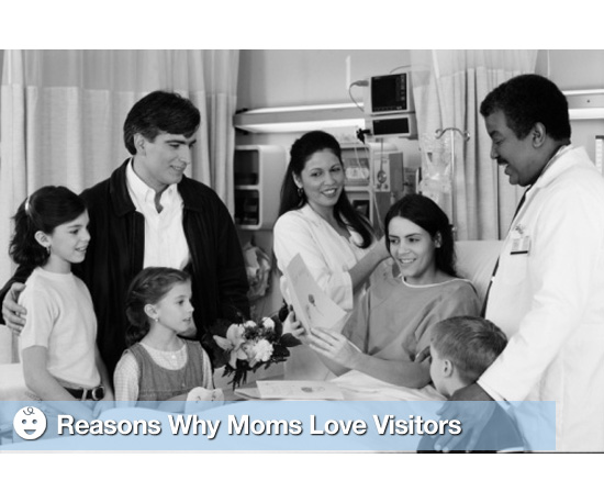 9 Reasons Moms Love Hospital Visitors