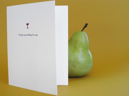 While this I'd Give Up Anything card ($4.50) may seem like a sweet sentiment, the inner sleeve reveals a bit too much. Click on the link to see what this card giver would like to especially give up!