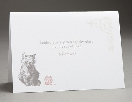 Do you have a hard shell with a gooey inside? Then remind your friends of the fact with this Snarky Cat card ($3.75).