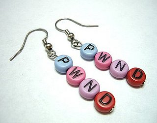 Pwned Earrings: Love 'Em or Leave 'Em?