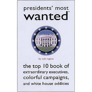 Interview: Nick Ragone, Author of Presidents' Most Wanted