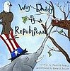 Bookmobile: Why Daddy Is a Republican