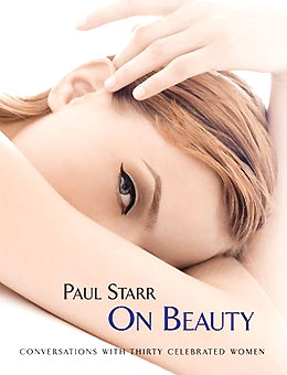 Paul Starr on Beauty: Conversations with Thirty Celebrated Women