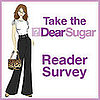 Help Me Help You — Take Our DearSugar Survey!