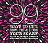 Fab Read: 99 Ways to Cut, Sew, Tie & Rock Your Scarf