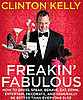 Fab Read: Freakin&#039; Fabulous: How to Dress, Speak, Behave, Eat, Drink, Entertain, Decorate, and Generally Be Better Than Everyone