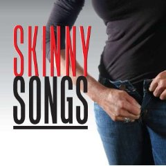 Skinny Songs: Cool or Not?