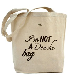 "Product of the Day: ""I Am Not a Douchebag"" Bag"