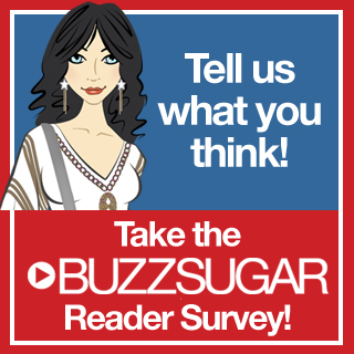 Last Chance to Take the BuzzSugar Reader Survey!