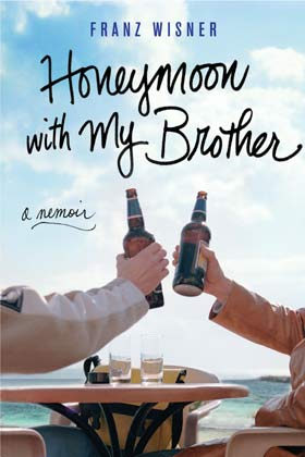 Honeymoon with My Brother by Franz Wisher