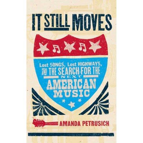 It Still Moves by Amanda Petrusich