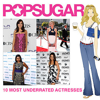 PopSugar's 10 Most Underrated Actresses