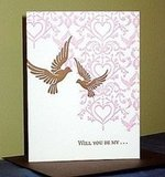 I love the colors and patterns in this Will You Be My . . . Card($4).