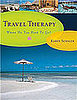 Travel Therapy Prescribes Trips For Your Troubles