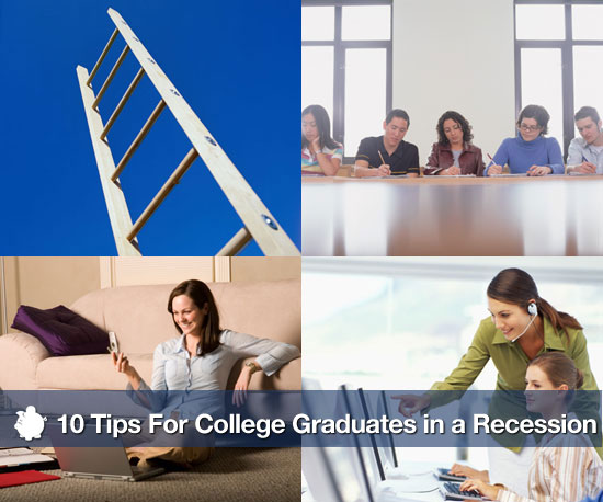 10 Tips For College Graduates in a Recession
