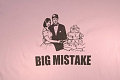 "Product of the Day: ""Big Mistake"" Busted Tee"