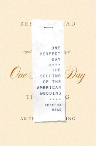 Book Review: One Perfect Day: The Selling of the American Wedding