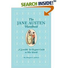 Amazon.com: The Jane Austen Handbook: A Sensible Yet Elegant Guide to Her World: Books: Margaret C. Sullivan
