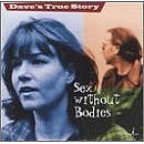 Amazon.com: Sex Without Bodies: Music: Dave's True Story