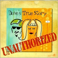 Amazon.com: Unauthorized: Music: Dave's True Story